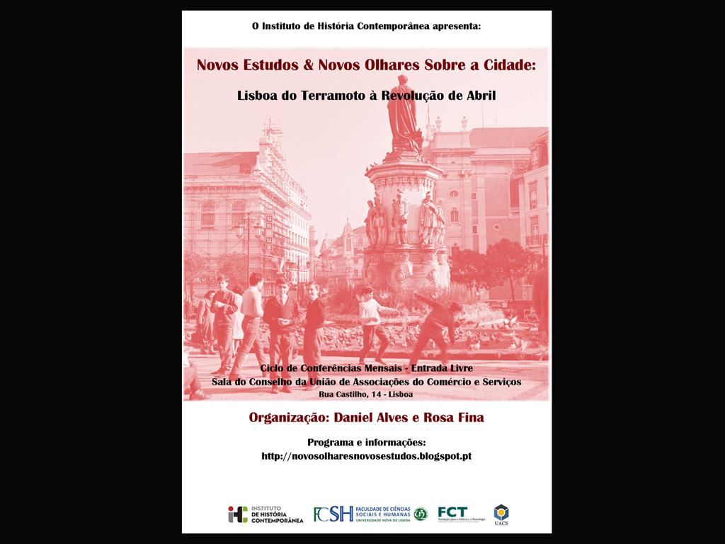 Novos Estudos & Novos Olhares sobre a Cidade: Lisboa do Terramoto à Revolução de Abril